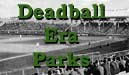 Deadball Era Parks